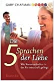 Die fünf Sprachen der Liebe - Wie Kommunikation in der Ehe gelingt - Gary Chapman