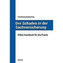 Der Schaden in der Sachversicherung - Ein Handbuch für die Praxis
