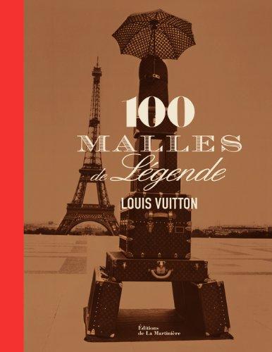 Louis Vuitton, 100 malles de légende par Eric Pujalet-plaa
