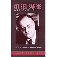 [(Citizen Sarris, American Film Critic: Essays in Honor of Andrew Sarris)] [Author: Emanuel Levy] published on (January, 2001)