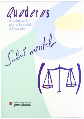 Salut mental (Quaderns d'educació per a la salut a l'escola)