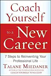 [COACH YOURSELF TO A NEW CAREER] by (Author)Miedaner, Talane on May-01-10