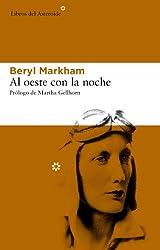 Al oeste con la noche (Libros del Asteroide) (Spanish Edition)