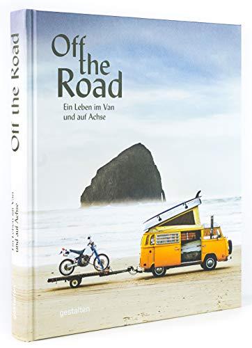 Off the Road. Ein Leben im Van und auf Achse -