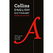 Collins English Dictionary Essential edition: 200,000 words and phrases for everyday use (Collins Dictionaries)