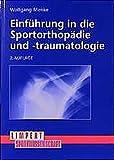 Einführung in die Sportorthopädie und -traumatologie - Wolfgang Menke