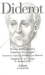 Pensées philosophiques ; Lettre sur les aveugles ; Entretien entre d'Alembert et Diderot ; Supplément au Voyage de Bougainville