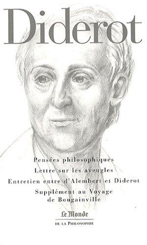 Penses philosophiques ; Lettre sur les aveugles ; Entretien entre d'Alembert et Diderot ; Supplment au Voyage de Bougainville