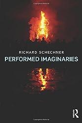 Performed Imaginaries by Richard Schechner (2014-11-25)
