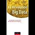 La Révolution Big data : Les données au coeur de la transformation de l'entreprise (Stratégies et management)