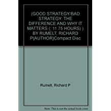 (GOOD STRATEGY/BAD STRATEGY: THE DIFFERENCE AND WHY IT MATTERS (; 11.75 HOURS) ) BY RUMELT, RICHARD P{AUTHOR}Compact Disc