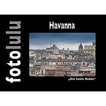 Havanna: Die Seele Kubas