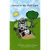 [(Jesus in My Golf Cart)] [By (author) Bernita Jackson Brown] published on (January, 2002)