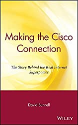 [(Making the Cisco Connection : The Story Behind the Real Internet Superpower)] [By (author) David Bunnell ] published on (March, 2000)
