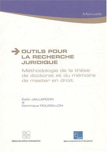 Outils pour la recherche juridique : Méthodologie de la thèse de doctorat et du mémoire de master en droit