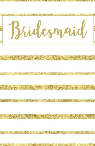Bridesmaid: Boho White Gold Stripe Arrow Blank Wedding Planning Notebook, 110 Lined Pages, 5.25 x 8, Stylish Journal for Bridemaids, Place Where She ... the Bridal Party: Volume 1 (Gold Weddings) por Blank Wedding Planners