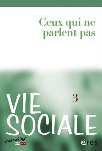 Vie Sociale, N 3/2013 : Ceux qui ne parlent pas : Les personnes avec dficiences multiples et fortes limitations de communication