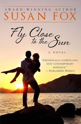 [(Fly Close to the Sun)] [By (author) Susan Fox] published on (December, 2014)