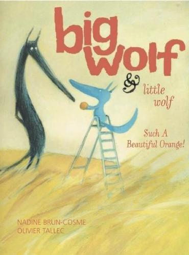 Big Wolf and Little Wolf, Such a Beautiful Orange! (Big Wolf & Little Wolf)