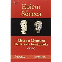 Epicur Séneca. Lletra a Meneceu - De la vida benaurada