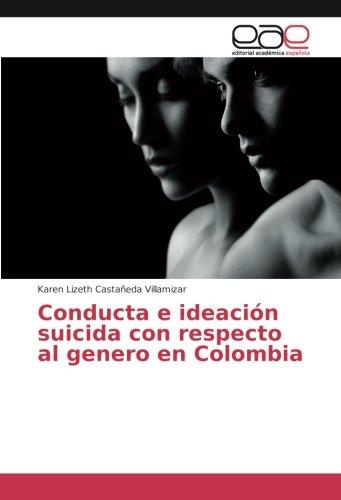Conducta e ideación suicida con respecto al genero en Colombia