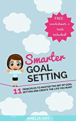 SMARTER Goal Setting: 11 Principles to Master the Art of Goal Setting and Create The Life You Want