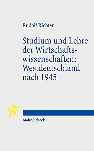 Studium und Lehre der Wirtschaftswissenschaften: Westdeutschland nach 1945: Erlebnisse und Gedanken eines ehemaligen Ordinarius für Volkswirtschaft