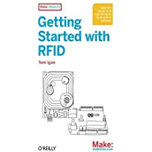 Getting Started with RFID: Identify Objects in the Physical World with Arduino (Make: Projects) by Tom Igoe (2012-03-24)