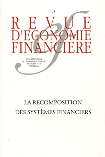 Revue d'économie financière: La recomposition des systèmes financiers