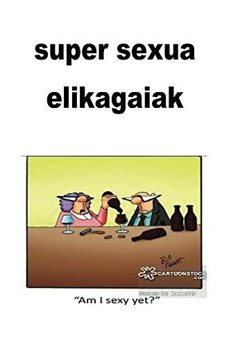 super sexua elikagaiak (Basque Edition) por Sophia Mickel