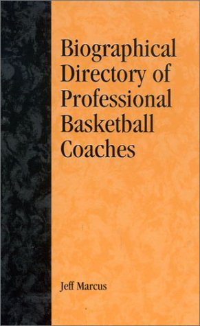 A Biographical Directory of Professional Basketball Coaches (American Sports History Series) by Jeff Marcus (2003-07-30)