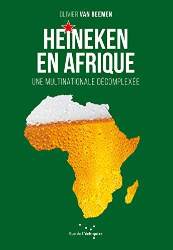 Heineken en Afrique: Une multinationale décomplexée (Diagonales)
