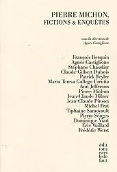 Pierre Michon, fictions & enquêtes