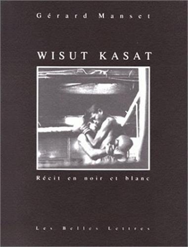 Wisut Kasat.: Récit en noir et blanc.