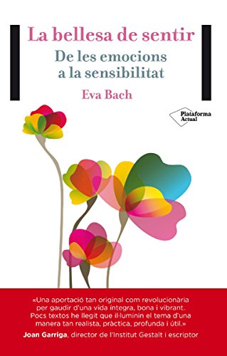 La bellesa de sentir (Actual) (Catalan Edition) por Eva Bach