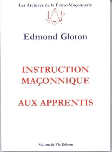 Instruction maçonnique aux apprentis par Edmond Gloton
