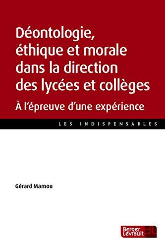 Déontologie, éthique et morale dans la direction des lycées et collèges : A l'épreuve d'une expérience par Gérard Mamou