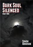 Dark Soul Silenced - Part Two (Dark Soul Chronicles Book 2)