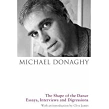[(The Shape of the Dance: Essays, Interviews and Digressions)] [Author: Michael Donaghy] published on (October, 2009)