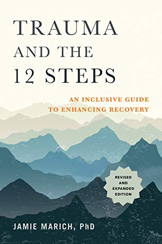 Trauma and the 12 Steps, Revised and Expanded: An Inclusive Guide to Enhancing Recovery (English Edition)