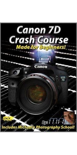 Preisvergleich Produktbild Canon 7D Crash Course : Made for Beginners! by Michael Andrew