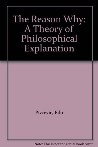 The Reason Why: A Theory of Philosophical Explanation