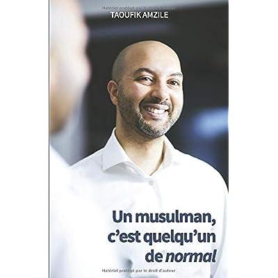 Un musulman, c'est quelqu'un de normal
