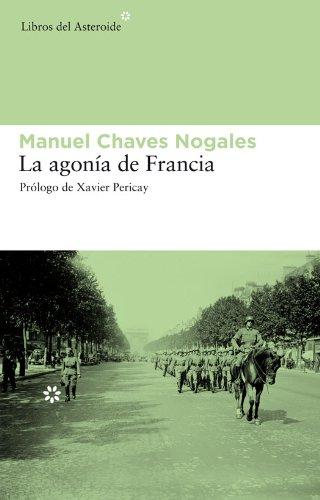 La agonía de Francia (Libros del Asteroide nº 63) por Manuel Chaves Nogales