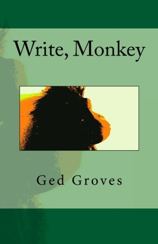 Write, Monkey by Ged Groves (2010-09-02) par Ged Groves