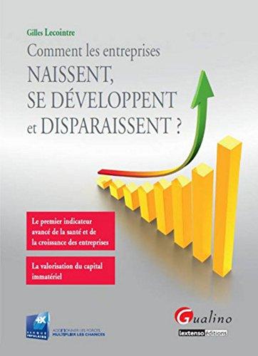 Comment les entreprises naissent, se développent et disparaissent ? par Gilles Lecointre