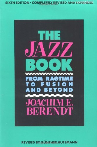 The Jazz Book: From Ragtime to Fusion and Beyond by Joachim-Ernst Berendt (1992-03-01)