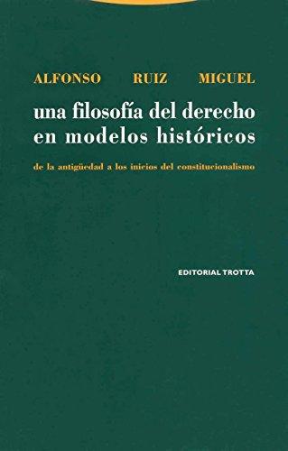 Una filosofía del derecho en modelos históricos: De la Antigüedad a los inicios del constitucionalismo (Estructuras y Procesos. Derecho)