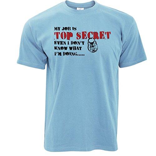 Mein Job ist streng geheim Auch ich weiß nicht, was ich tun Herren T-Shirt Sky Blue