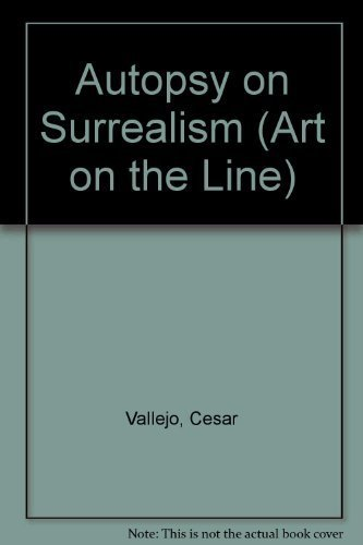Autopsy on Surrealism (Art on the Line, 3) by Vall...